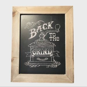 """NWT Farmhouse/rustic """" Back to the Grind"""" sign"""
